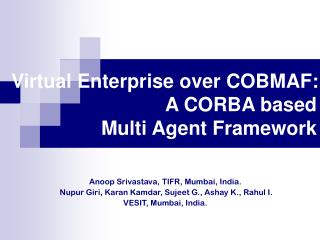 Virtual Enterprise over COBMAF: A CORBA based  Multi Agent Framework