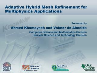 Adaptive Hybrid Mesh Refinement for Multiphysics Applications