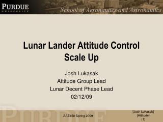 Lunar  Lander  Attitude Control Scale  Up