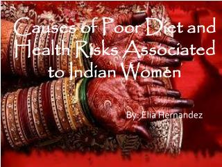 C auses of Poor Diet and Health Risks Associated to Indian Women