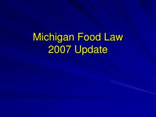 Michigan Food Law  2007 Update