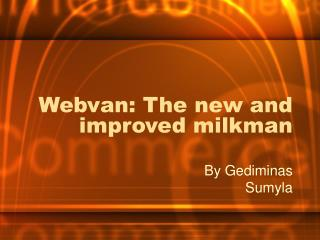 Webvan: The new and improved milkman
