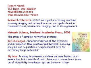 Robert Nowak ECE Dept., UW-Madison nowak@engr.wisc ece.wisc/~nowak