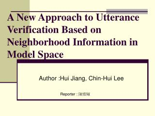 A New Approach to Utterance Verification Based on Neighborhood Information in Model Space