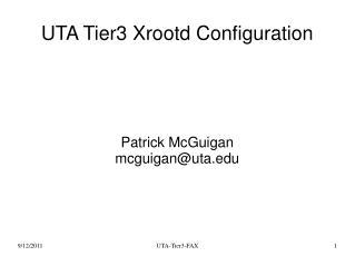 UTA Tier3 Xrootd Configuration
