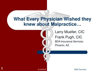 What Every Physician Wished they knew about Malpractice