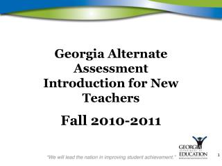 Georgia Alternate Assessment Introduction for New Teachers