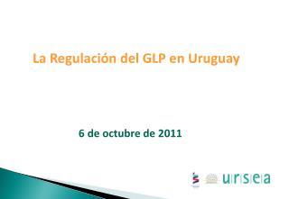 La Regulaci�n del GLP en Uruguay