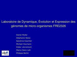 Laboratoire de Dynamique, Évolution et Expression des génomes de micro-organismes FRE2326
