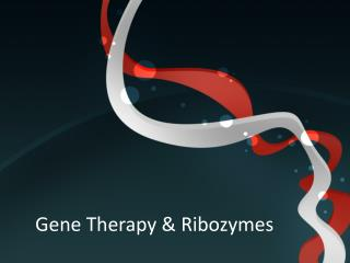 Gene Therapy & Ribozymes
