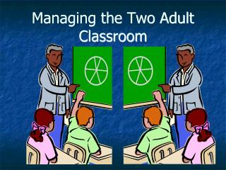 Managing the Two Adult Classroom