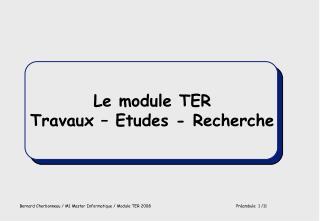 Le module TER Travaux – Etudes - Recherche