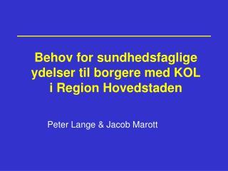 Behov for sundhedsfaglige ydelser til borgere med KOL i Region Hovedstaden