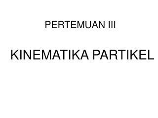 PERTEMUAN III