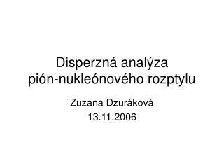 Disperzná analýza pión-nukleónového rozptylu