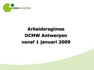 Arbeidsregimes  OCMW Antwerpen vanaf 1 januari 2009