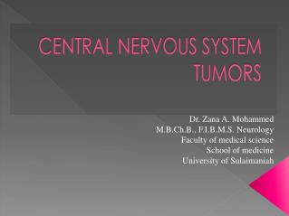 Dr. Zana A. Mohammed M.B.Ch.B., F.I.B.M.S. Neurology Faculty of medical science School of medicine