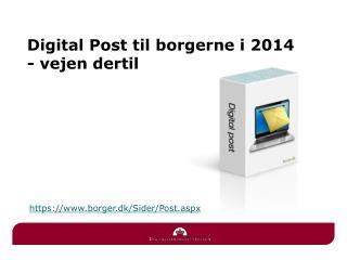 Digital Post til borgerne i 2014  - vejen dertil