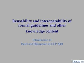 Reusability and interoperability of formal guidelines and other   knowledge content