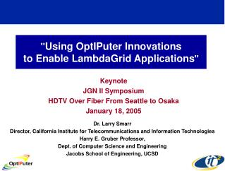 """ Using OptIPuter Innovations  to Enable LambdaGrid Applications """