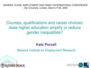 Kate Purcell Warwick Institute for Employment Research