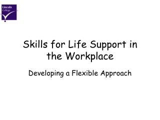 Skills for Life Support in the Workplace