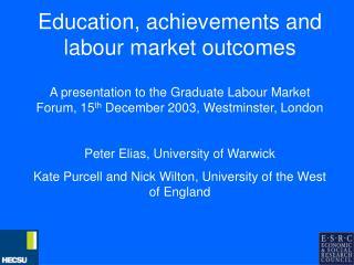 Education, achievements and labour market outcomes
