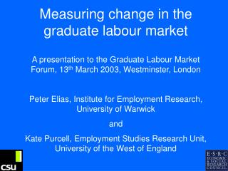 Measuring change in the graduate labour market