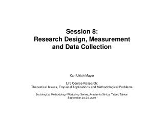 Session 8: Research Design, Measurement and Data Collection