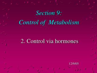 Section 9:  Control of  Metabolism