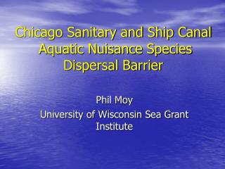 Chicago Sanitary and Ship Canal  Aquatic Nuisance Species Dispersal Barrier