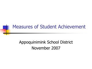 Measures of Student Achievement