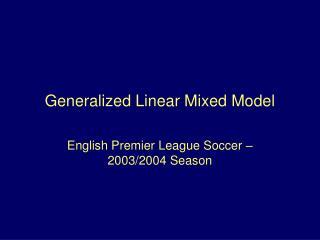 Generalized Linear Mixed Model