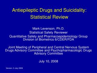 Antiepileptic Drugs and Suicidality:  Statistical Review