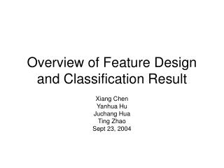 Overview of Feature Design and Classification Result