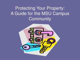 Protecting Your Property: A Guide for the MSU Campus Community