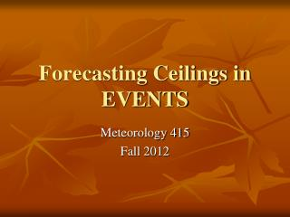 Forecasting Ceilings in EVENTS
