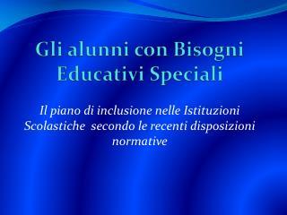 Gli alunni con Bisogni Educativi Speciali