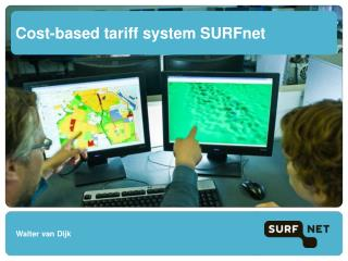 Cost-based tariff system SURFnet