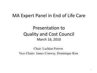 MA Expert Panel in End of Life Care Presentation to  Quality and Cost Council March 16, 2010