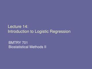 Lecture 14: Introduction to Logistic Regression