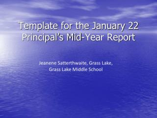Template for the January 22 Principal's Mid-Year Report