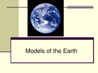 Models of the Earth