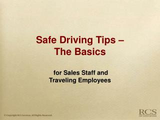 Safe Driving Tips –  The Basics