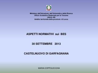 ASPETTI NORMATIVI  sui  BES 30 SETTEMBRE   2013 CASTELNUOVO DI GARFAGNANA