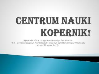 Centrum Nauki Kopernik!