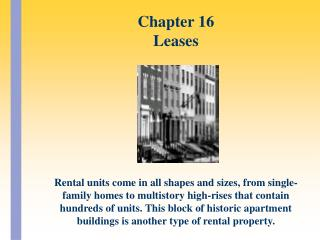 Rental units come in all shapes and sizes, from single-family homes to multistory high-rises that contain hundreds of un