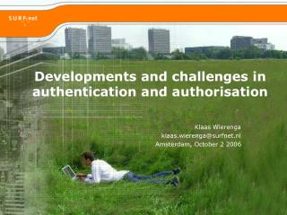 Developments and challenges in authentication and authorisation