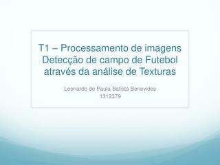 T1  –  Processamento de imagens Detecção de campo de Futebol através da análise de Texturas