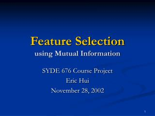 Feature Selection using Mutual Information